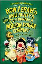 how i braved anu aunty and co founded a million dollar company